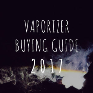 Vaporizer Buying Guide 2017 - Reviews and Price Comparisons for the best vaporizers